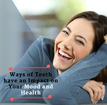 Teeth have an impact on your mood and health